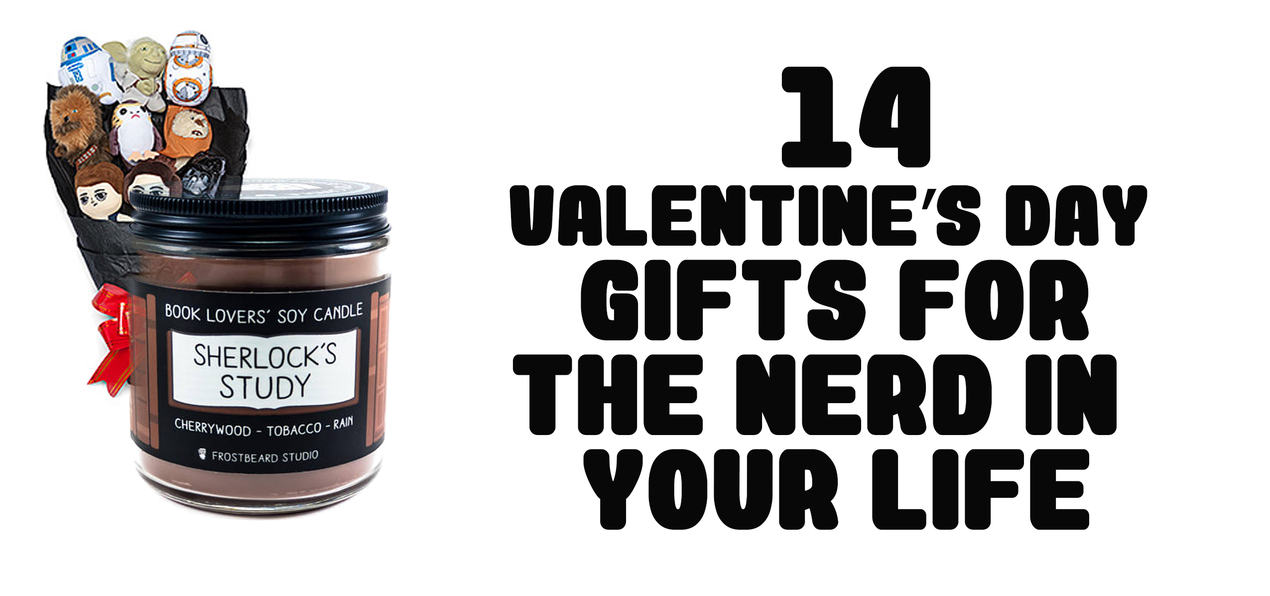 14 Valentines Day Gifts For The Nerd In Your Life Nerds And Beyond 2015 Christmas List Of Best Stem Toys Little
